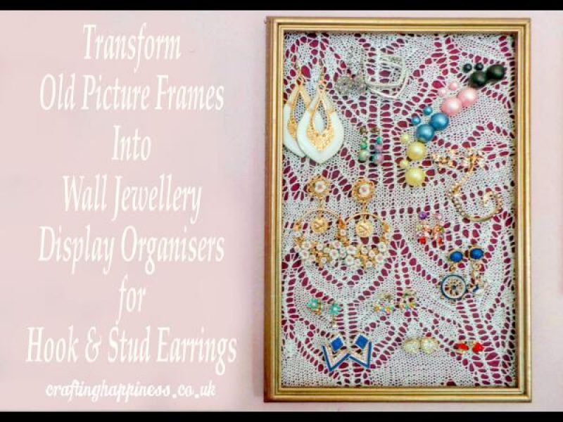 Transform Old Picture Frames Into Wall Jewelry Display Organizers for Hook & Stud Earrings
