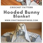 Hooded Bunny Blanket by Crafting Happiness MAIN PINTEREST POSTER 1