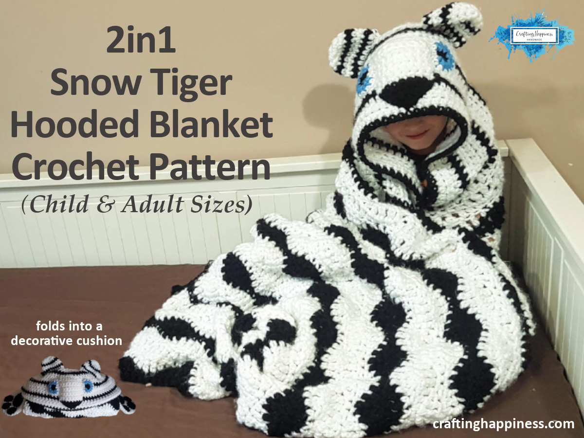 2in1 Hooded Snow Tiger Blanket Crochet Pattern Crafting Happiness