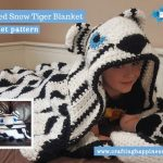 Hooded Snow Tiger Blanket by Crafting Happiness FACEBOOK POSTER