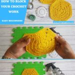How To Block Crochet Step By Step Tutorial