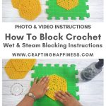 How To Block Crochet Wet & Steam Blocking Instructions