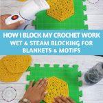How To Block Crochet Wet & Steam Blocking Instructions