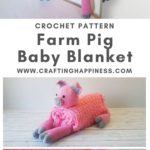 Farm Pig Baby Blanket by Crafting Happiness MAIN PINTEREST POSTER 1
