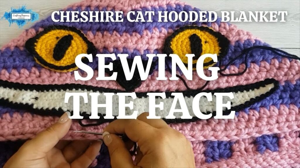 CHESHIRE CAT HOODED BLANKET - SEWING THE FACE