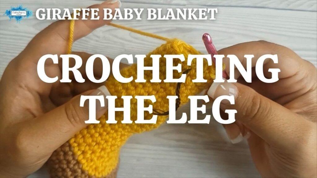 GIRAFFE BABY BLANKET - CROCHETING THE LEG