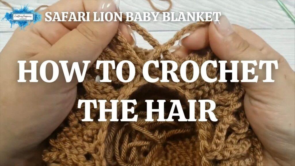 SAFARI LION BABY BLANKET - HOW TO CROCHET THE HAIR