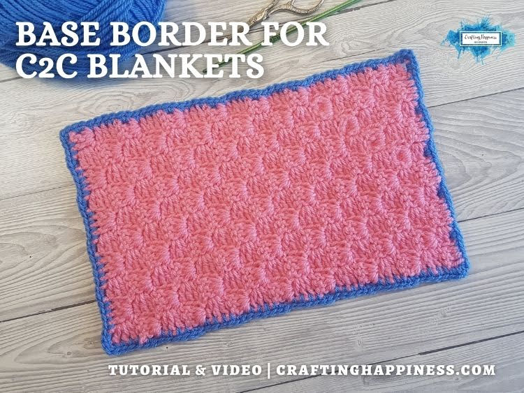 FB BLOG POSTER - Base Border For C2C Blankets Crafting Happiness