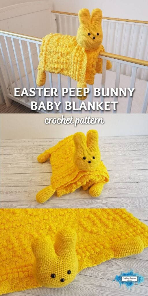PIN 4 BLOG POSTER 3in1 Easter Peep Bunny Baby Blanket Crochet Pattern by Crafting Happiness