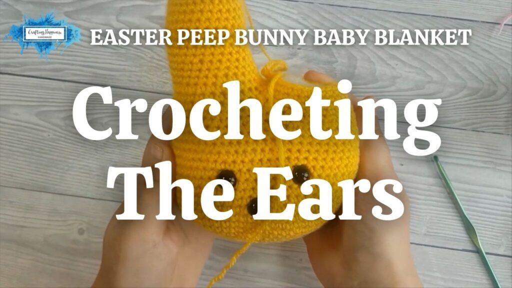 Exclusive Easter Peep Bunny Baby Blanket - Crocheting The Ears