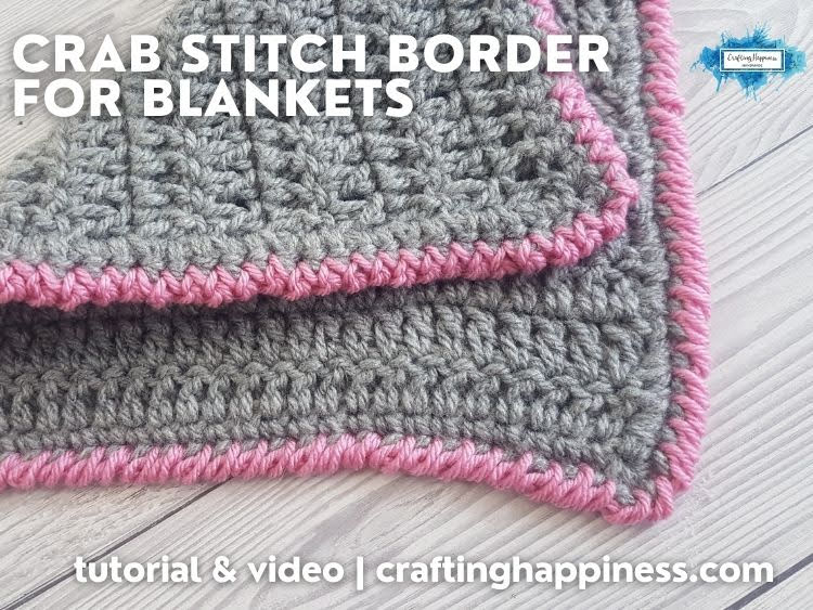 FB BLOG POSTER - Crab Stitch Border For Blankets Crafting Happiness