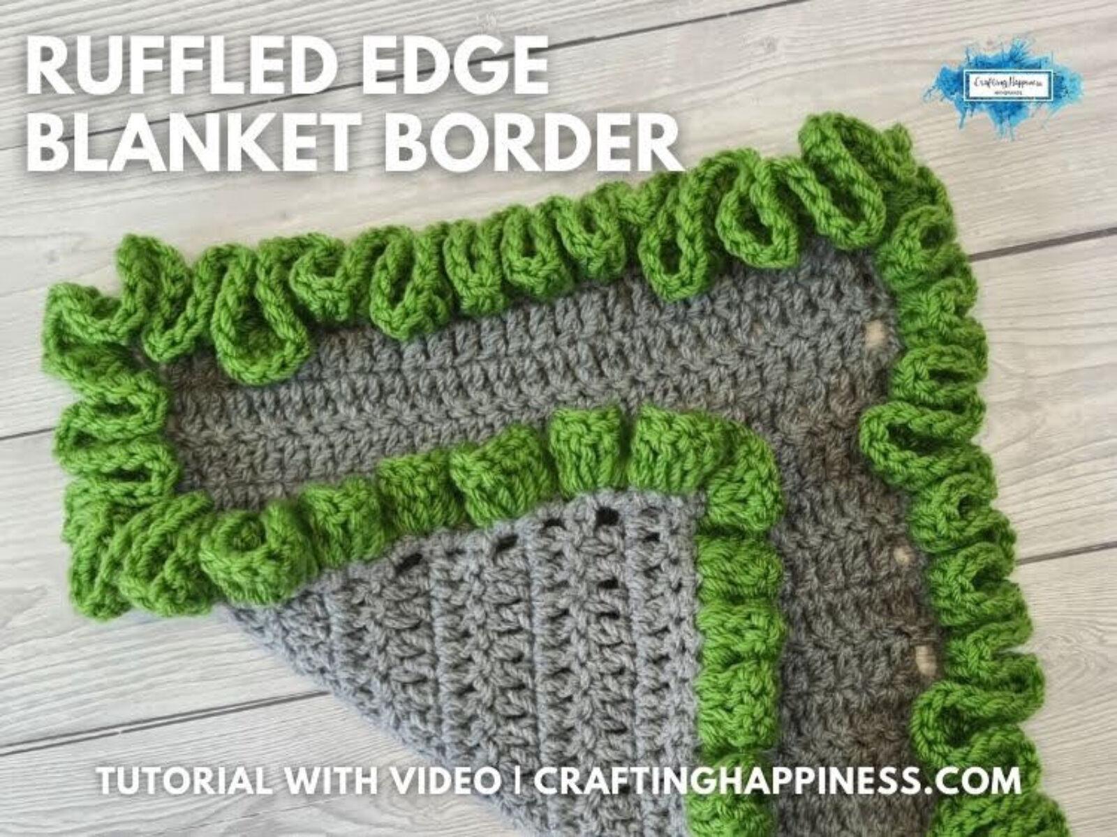 FB BLOG POSTER - Ruffled Edge Blanket Border Crafting Happiness
